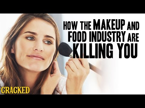 How The Makeup And Food Industry Are Killing You