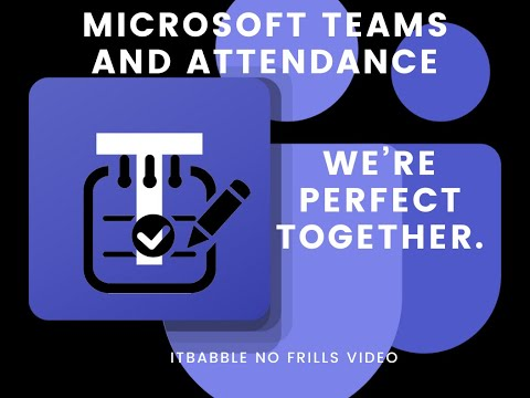 microsoft-teams-doing-attendance-with-automatic-data-an-itbabble-no-frills-video