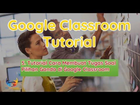 Tutorial Cara Membuat Tugas Soal Pilihan Ganda Di Google Classroom