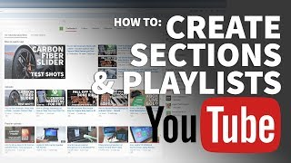 How to Create Sections on YouTube Channel Page - Organize Your YouTube Channel with Playlists