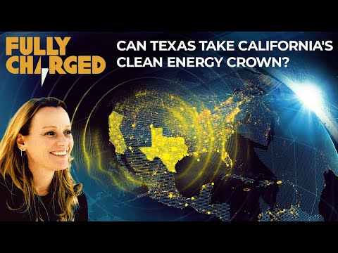 Can Texas take California's Clean Energy Crown? | Fully Charged