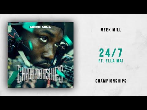 Meek Mill - 24/7 Ft. Ella Mai (Championships)