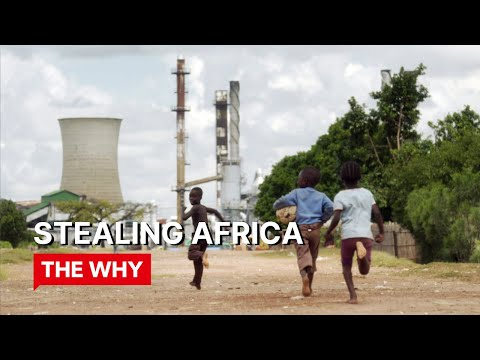 WHY POVERTY? Stealing Africa