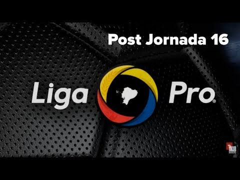 2019 LigaPro | DATOS | Post fecha 16