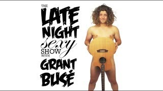 The Late Night Sexy Show With Grant Busé