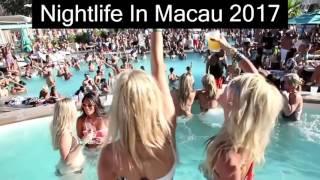 Video Nightlife In Macau 2017 download MP3, 3GP, MP4, WEBM, AVI, FLV Juli 2018