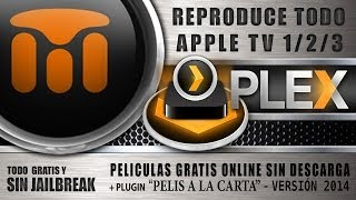 PLEX MULTIMEDIA PARA APPLE TV 1/ 2/ 3/ - SIN JAILBREAK (2014)