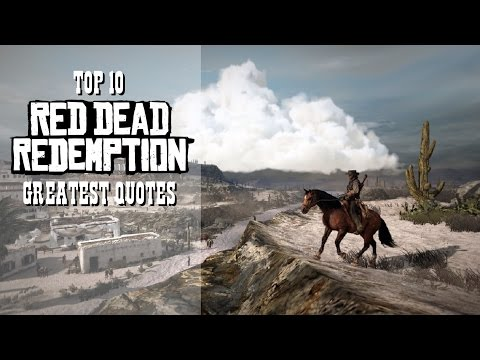 Top 10 greatest Red Dead Redemption quotes