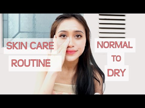 SKIN CARE ROUTINE | NORMAL TO DRY SKIN