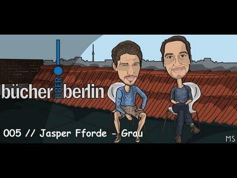 bücherÜBERberlin - Nr. 005 // Jasper Fforde - Grau