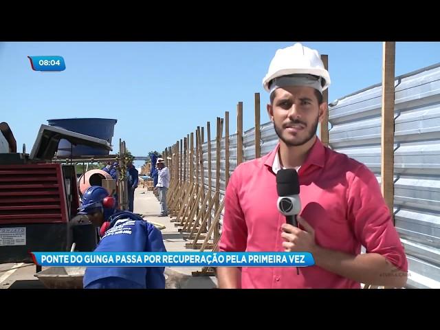 Ponte do Gunga passa por obras de recuperação