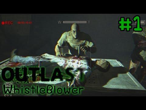 [OutLast DLC: WhistleBlower] หลบอีกที...หนีอีกรอบ #1