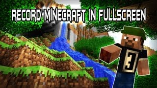 How to Record Minecraft in FULLSCREEN!