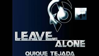 Quique Tejada feat. Monica Guech - Leave Me Alone (Happy Flaix Remix)