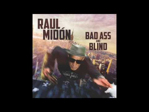 Raul Midón  Track #01  Bad Ass And Blind