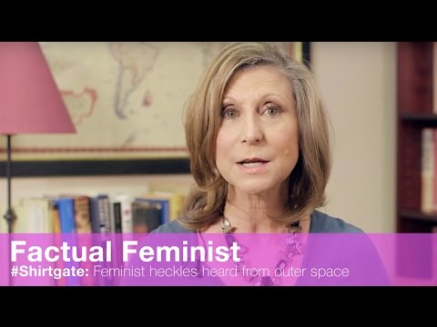 #Shirtgate: Feminist heckles heard from outer space | FACTUAL FEMINIST