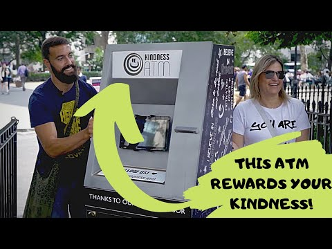 THIS ATM REWARDS YOUR KINDNESS!
