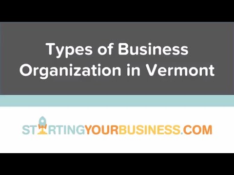 Types of Business Organization in Vermont - Starting a Business in Vermont