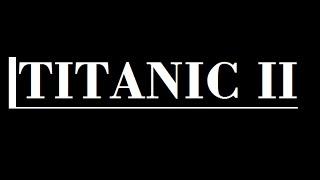 AMAZING: NEW TITANIC 2 - Brand New Titanic Being Built for 2020