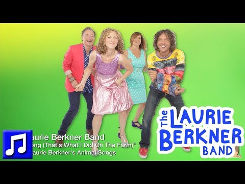 Farm Song (That's What I Did On The Farm) By The Laurie Berkner Band | Best Kids Songs