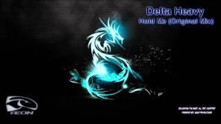 Delta Heavy - Hold Me (Original Mix) HQ [DOWNLOAD]