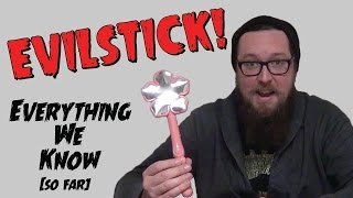 Everything I Know About The Evilstick