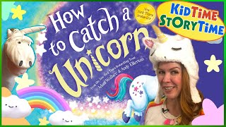 How to Catch a Unicorn | Unicorns for kids book read aloud