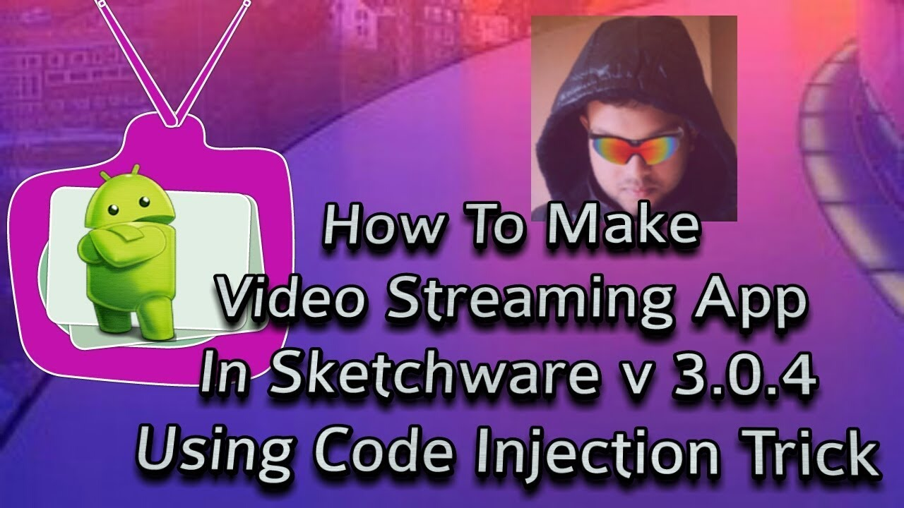 How To Make Video Streaming App In Sketchware v 3.0.4 Using Code Injection Trick by Developer Partha