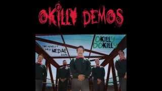 Okilly Dokilly - Okilly Demos (HD)