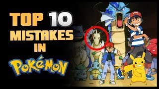 Top 10 Mistakes in the Pokémon Anime | Pokémon Episode Errors