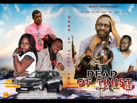 Dead of Trust Season 1 Latest Ghanaian movie 2017