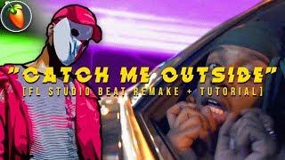 "Ski Mask The Slump God - ""Catch Me Outside"" [FL Studio Remake + FREE FLP DOWNLOAD]"