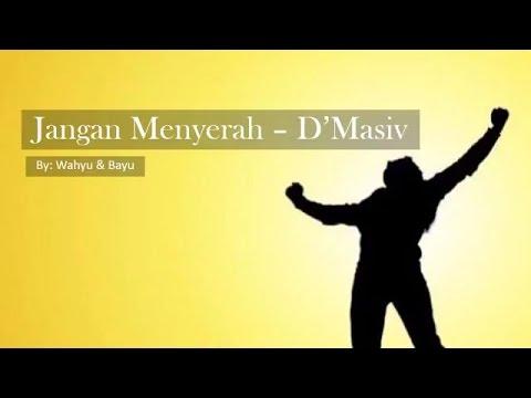 Jangan Menyerah – D'Masiv Full Lyrics