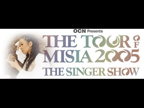 THE TOUR OF MISIA 2005 ~THE SINGER SHOW~