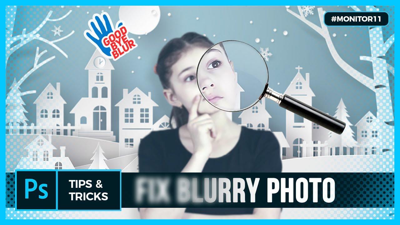Cara Memperbaiki Foto Yang Blur Menjadi Fokus Jelas Dan Tajam Monitor11 Youtube