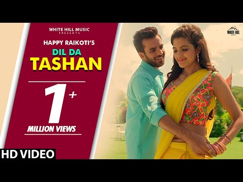 Dil Da Teshan (Full Song) Happy Raikoti |...