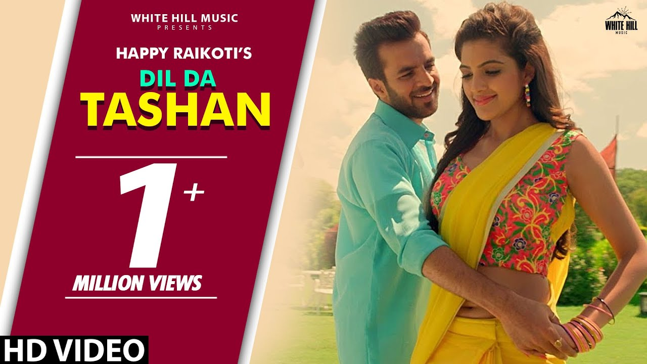 Latest Punjabi Song Dill Da Teshan Sung By Happy Raikoti