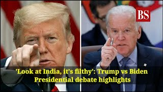 'Look at India, it's filthy': Trump vs Biden Presidential debate highlights