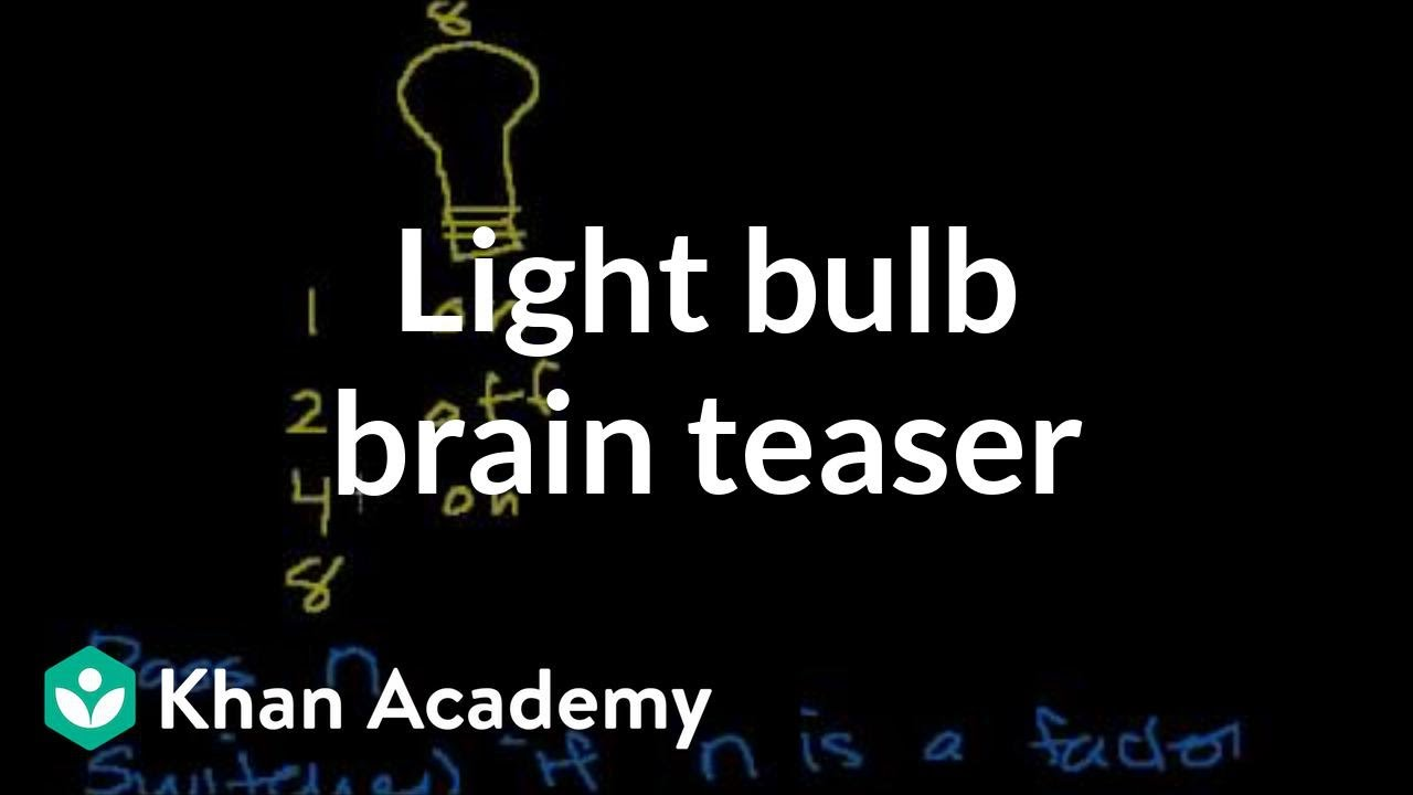 Light bulb switching in teaser (video) | Khan Academy on