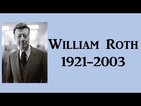 This Man Changed Your Life, And You Don't Even Know Him - William Roth & the Roth IRA