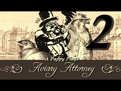 A Puppy Plays: Aviary Attorney part 2