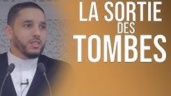 LA SORTIE DES TOMBES