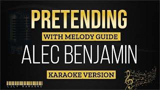Alec Benjamin - Pretending (Karaoke - With Melody Guide)