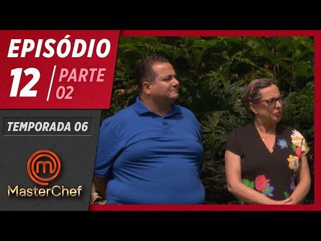 MASTERCHEF BRASIL (16/06/2019) | PARTE 2 | EP 12 | TEMP 06