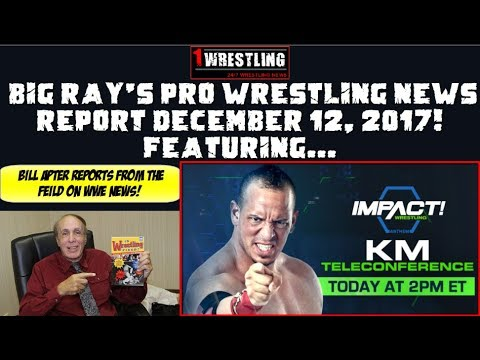 BIG RAY'S PRO WRESTLING NEWS REPORT 12/13/17 FEATURING THE KM (KEVIN MATTHEWS) PRESS CONFERENCE!