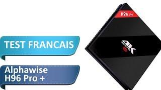 Le Meilleur test de la Box TV alfawise h96 pro+ en Français