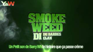 D.I du Barbes Clan / Smoke Weed Everyday / Y&W