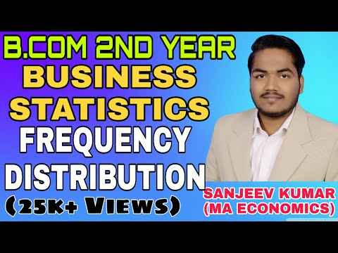 B.Com 2nd Year Business Statistics Frequency Distribution in hindi By Sanjeev Kumar