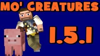 how to install mo creatures mod for minecraft 1 5 2 working for 1 5 1