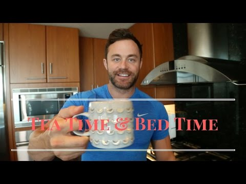 Night Time Routine and Tea Recipe